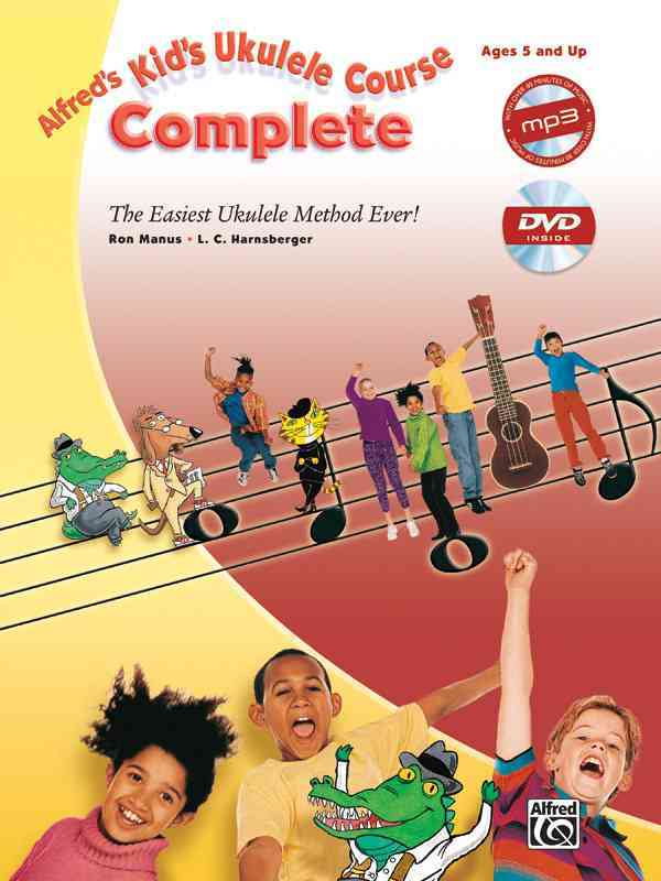 Alfred's Kid's Ukulele Course Complete By Manus, Ron/ Harnsberger, L. C.